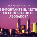 Podcast-Episodio 24-¿Realmente es importante mantener un estilo en mi despacho?