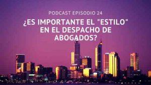 Podcast-Episodio 24-¿Realmente es importante mantener un estilo en mi despacho?