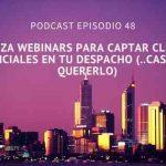 Podcast-Episodio 48-Utiliza los webinars para captar clientes potenciales (..casi sin tú quererlo)