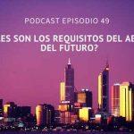 Podcast-Episodio 49-¿Cuales son los requisitos del abogado del futuro? por Sara Molina y Diego Alonso