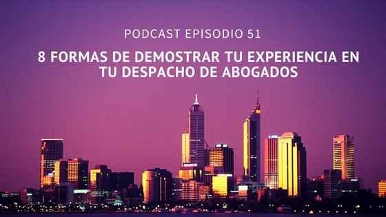 Podcast-Episodio 51-8 maneras de mostrar tu experiencia en tu despacho de abogados