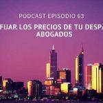 Podcast-Episodio 63-Cómo fijar los precios de los servicios de tu despacho