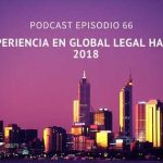 Podcast-Episodio 66-Mi resumen del Global Legal Hackaton 2018