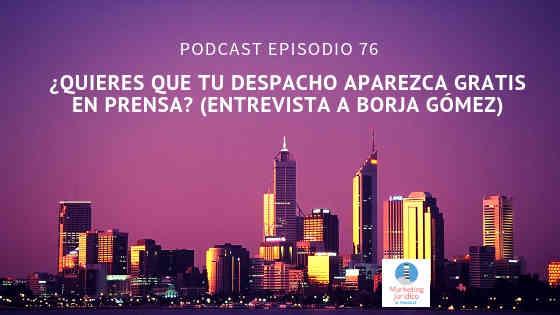 Podcast-episodio 76-¿Quieres que tu despacho aparezca gratis en prensa?