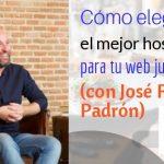 Cómo elegir de forma sencilla el hosting de tu web jurídica (con José Ramón Padrón)-Episodio 80