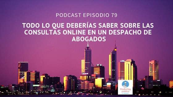 Podcast-Toda la verdad sobre las consultas online en un despacho de abogados-Episodio 79