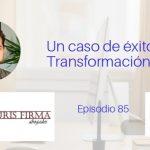 Podcast-Episodio 85-Un Caso de éxito: IurisFirma