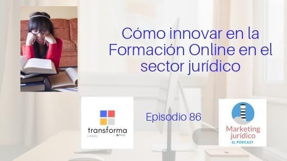 Podcast- Episodio 86- Cómo innovar en la Formación Jurídica