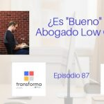 Podcast-Episodio 87-¿Es Bueno ser Abogado «Low Cost»?