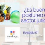 ¿Es bueno el postureo en el sector jurídico?