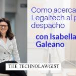 conoce como se puede acercar el legaltech en los pequeños despachos de abogados